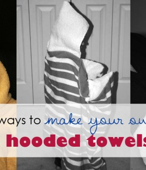 3 Ways to make your own hooded towels – Part 1