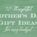 72 Thoughtful Mother's Day Gift Ideas, for any budget