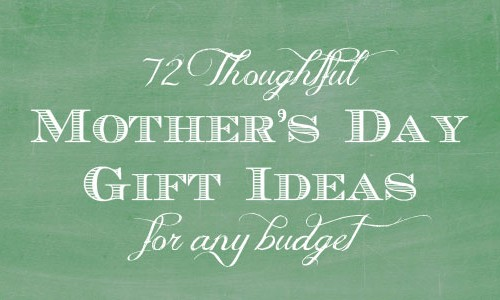 72 Thoughtful Mother's Day Gift Ideas