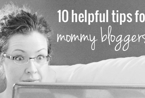 10-helpful-tips-for-mommy-bloggers-2