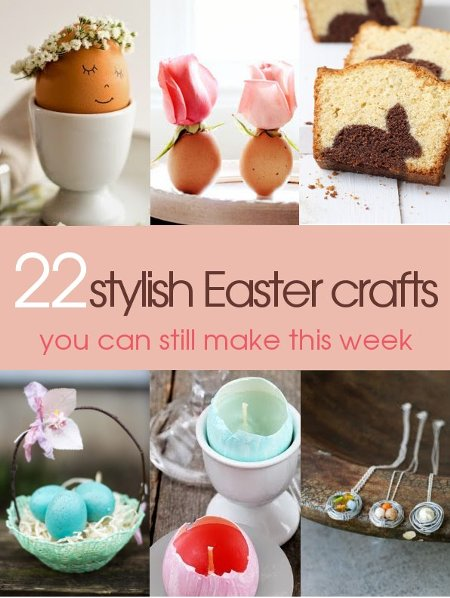 22 stylish Easter Crafts you can make at the last minute. Some great last minute Easter craft ideas!