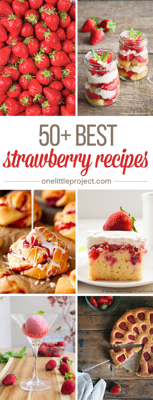 50+ Best Strawberry Recipes - These would be DELICIOUS with fresh strawberries!