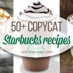 50+ Copycat Starbucks Recipes