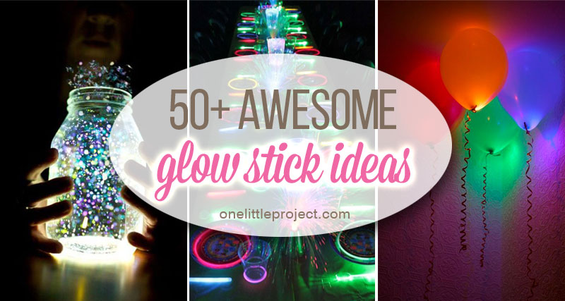 50 Awesome Glow Stick Ideas
