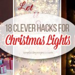 18 Clever Hacks for Christmas Lights