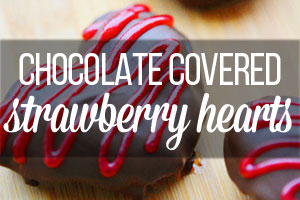 Super easy DIY chocolate covered strawberry hearts!