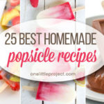 25 Best Homemade Popsicle Recipes