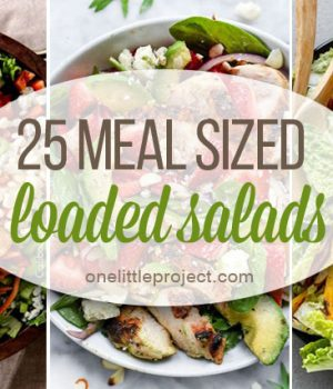 25 Meal Sized Loaded Salads